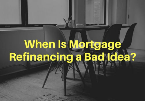 When Is Mortgage Refinancing a Bad Idea in Kitchener & Waterloo, Ontario?